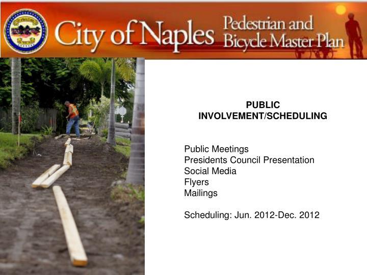 PUBLIC INVOLVEMENT/SCHEDULING