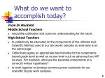 what do we want to accomplish today