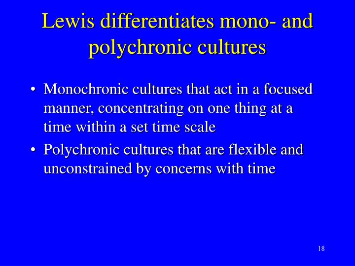 Lewis differentiates mono- and polychronic cultures