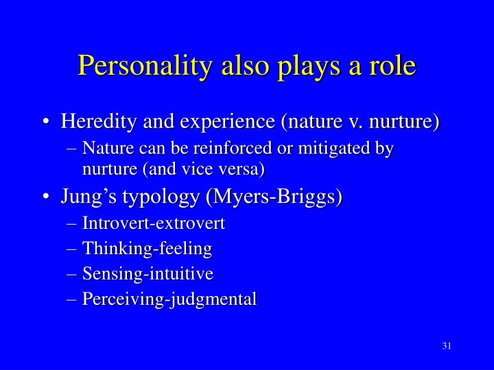 Personality also plays a role