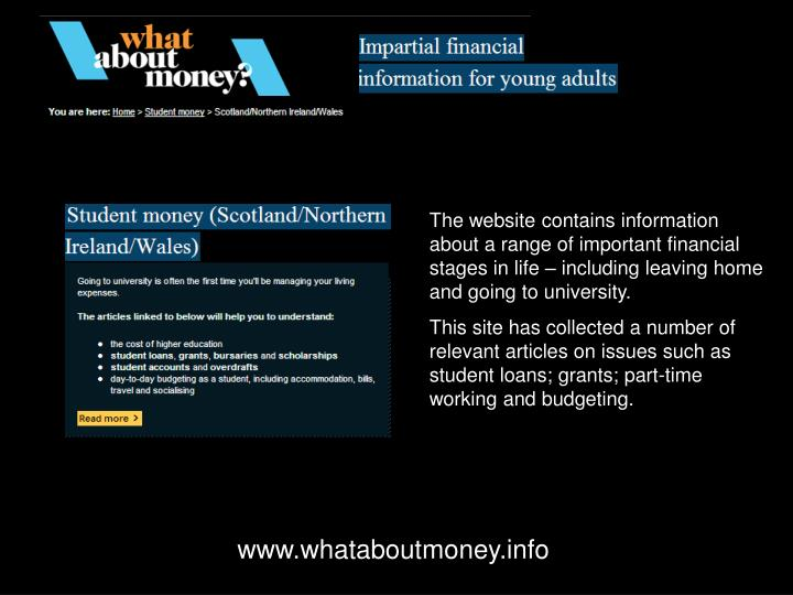 The website contains information about a range of important financial stages in life – including leaving home and going to university.