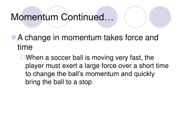 Momentum Continued…