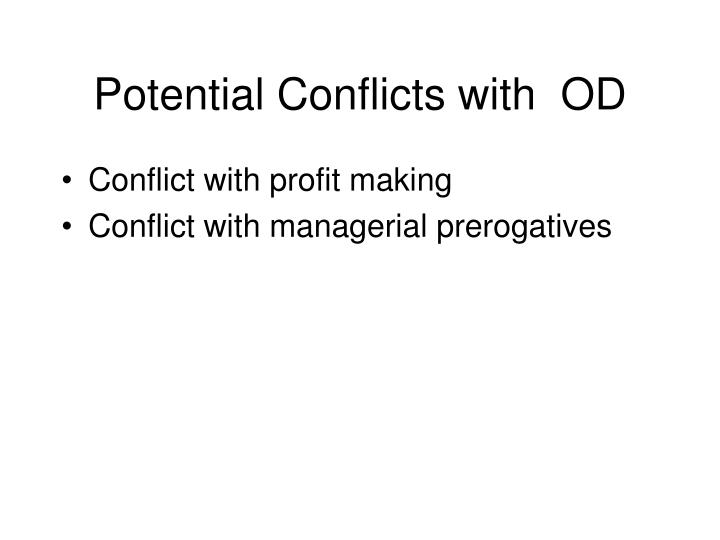 Potential Conflicts with  OD