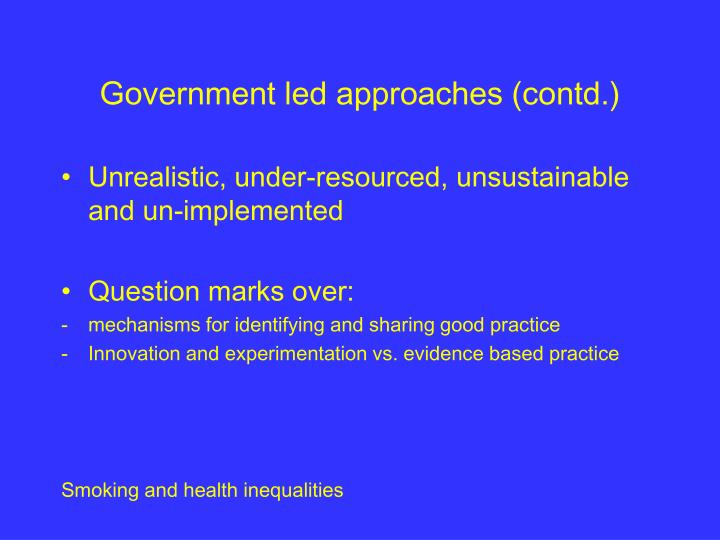 Government led approaches (contd.)