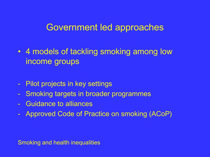 Government led approaches