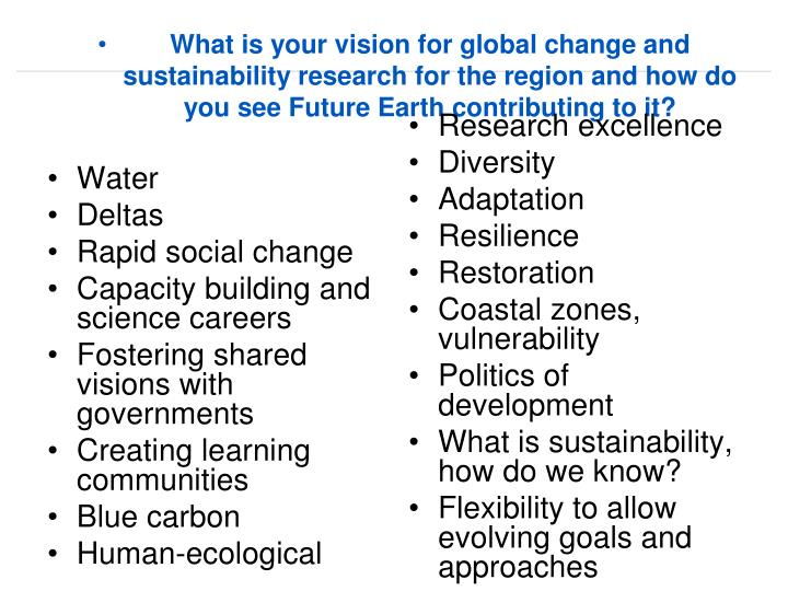 What is your vision for global change and sustainability research for the region and how do you see Future Earth contributing to it?