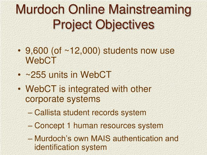 Murdoch online mainstreaming project objectives