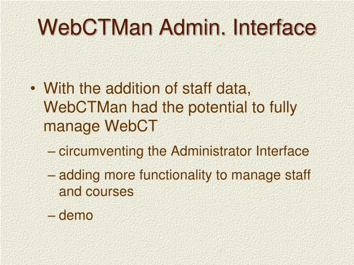 WebCTMan Admin. Interface