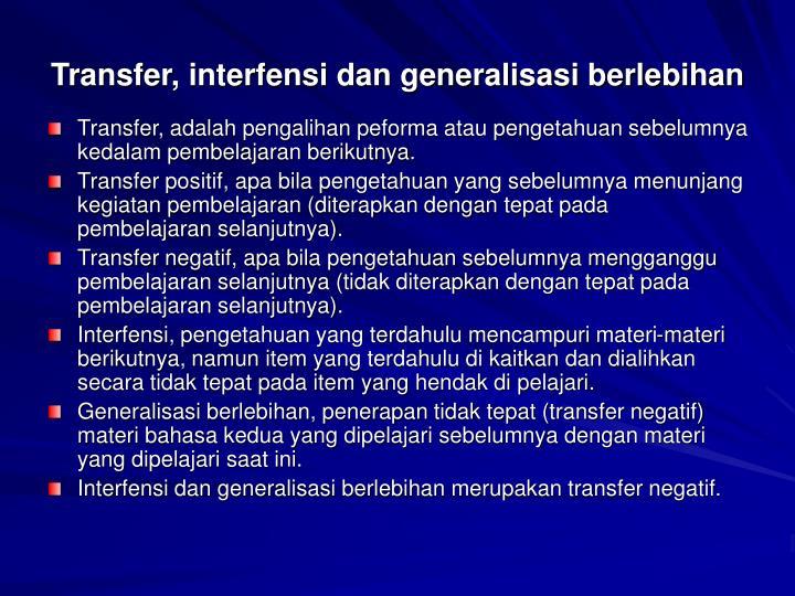 Transfer, interfensi dan generalisasi berlebihan
