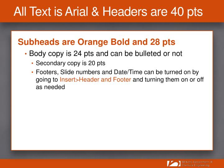 All Text is Arial & Headers are 40