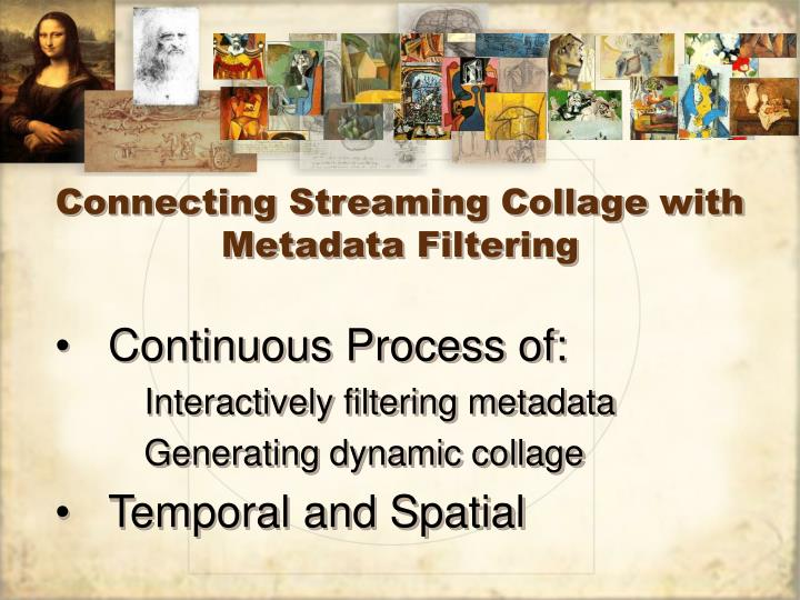 Connecting Streaming Collage with Metadata Filtering