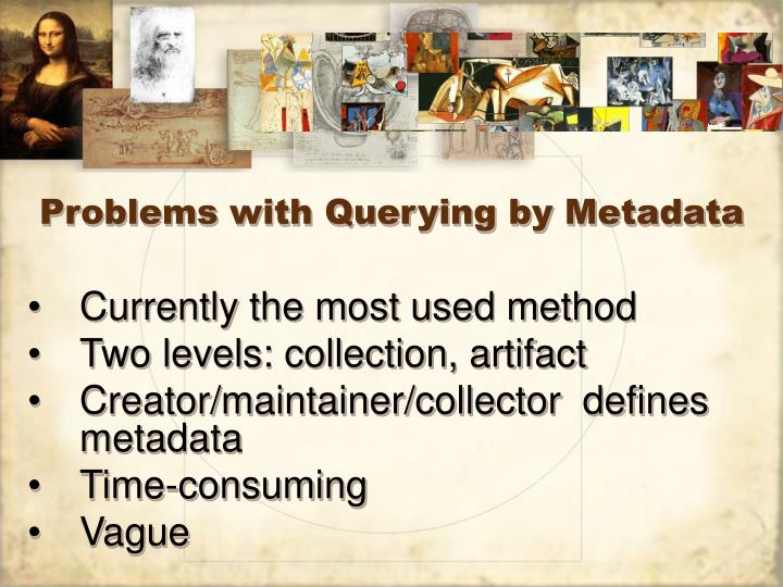 Problems with Querying by Metadata