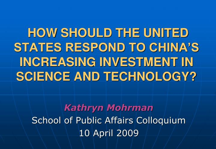 How should the united states respond to china s increasing investment in science and technology