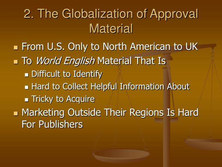 2. The Globalization of Approval Material