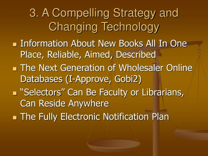3. A Compelling Strategy and Changing Technology