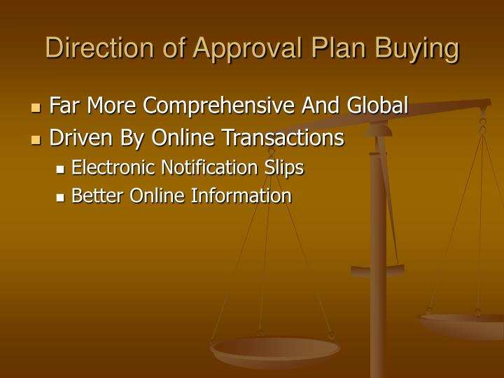 Direction of Approval Plan Buying