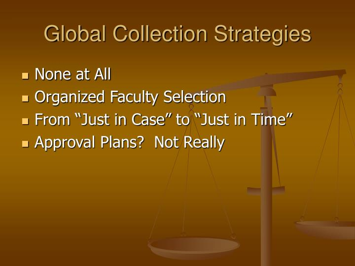 Global Collection Strategies