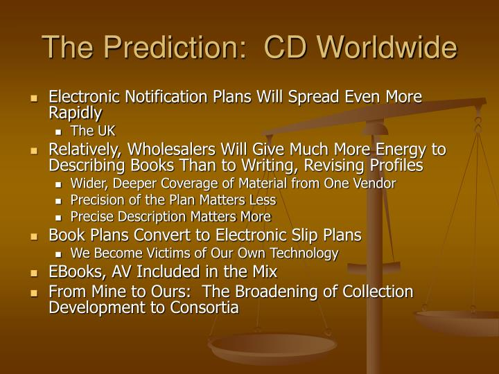 The Prediction:  CD Worldwide