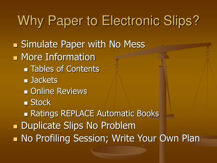 Why Paper to Electronic Slips?