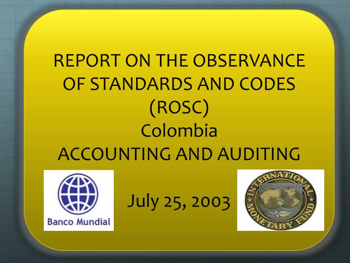 REPORT ON THE OBSERVANCE OF STANDARDS AND CODES (ROSC)