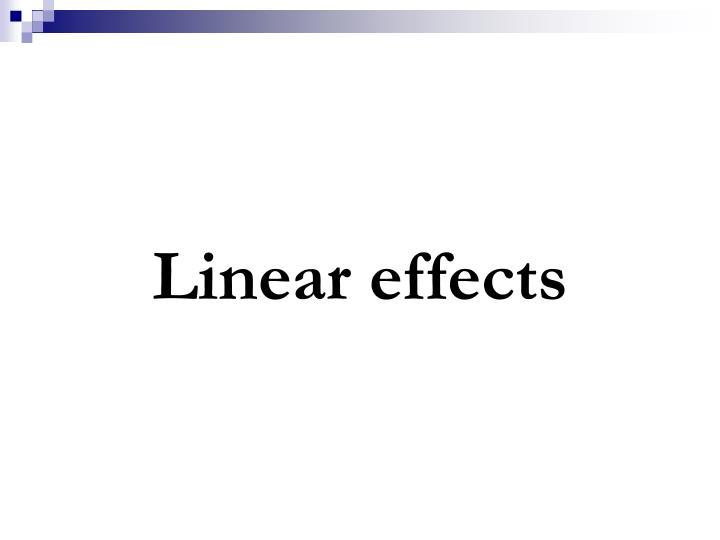 Linear effects