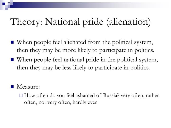 Theory: National pride (alienation)