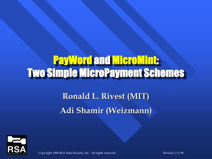 Payword and micromint two simple micropayment schemes