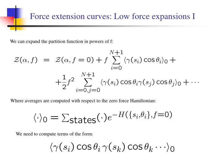 Force extension curves: Low force expansions I