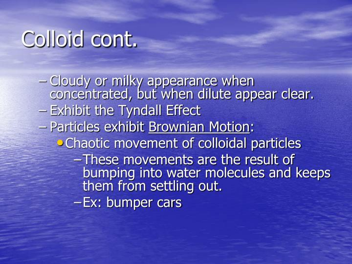 Colloid cont.