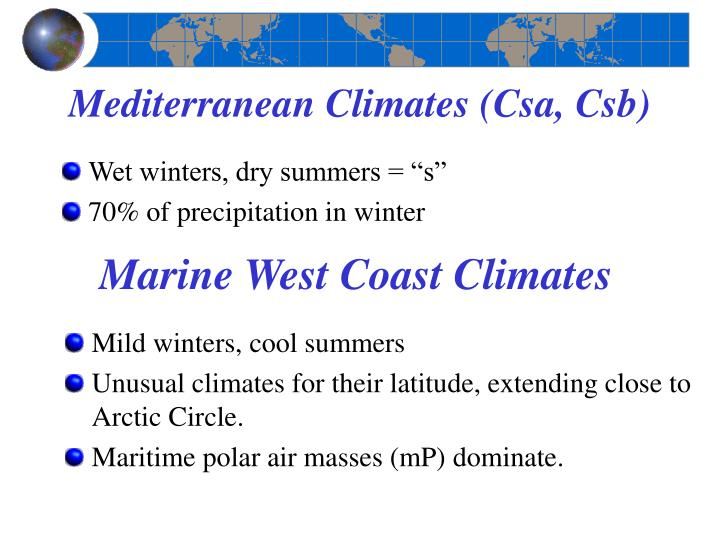 Mediterranean Climates (Csa, Csb)