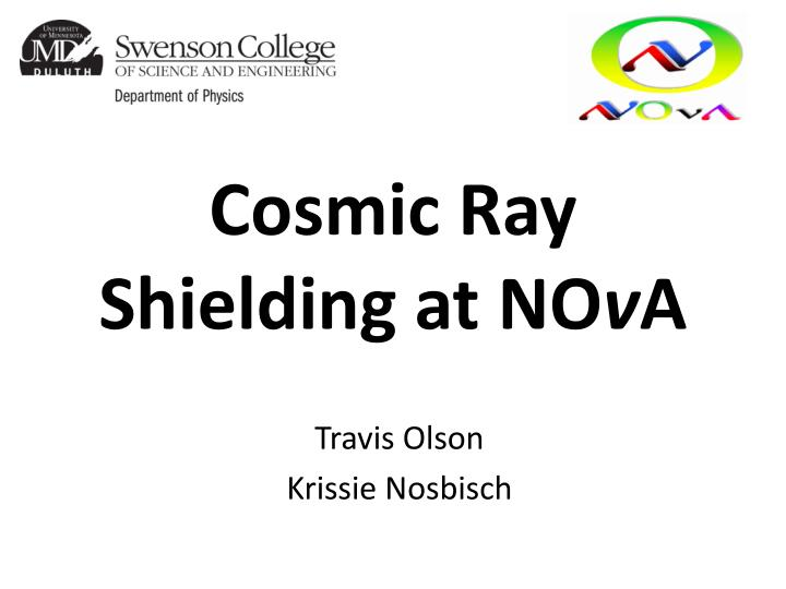 Cosmic ray shielding at no v a