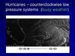 hurricanes counterclockwise low pressure systems lousy weather