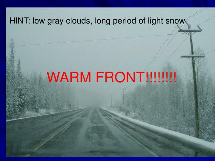 HINT: low gray clouds, long period of light snow