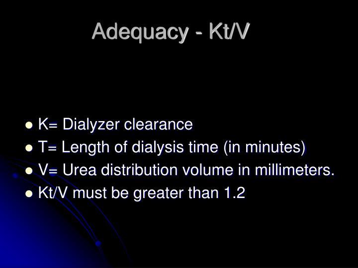 Adequacy - Kt/V