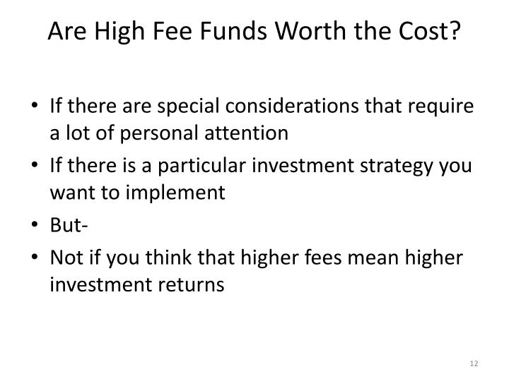 Are High Fee Funds Worth the Cost?