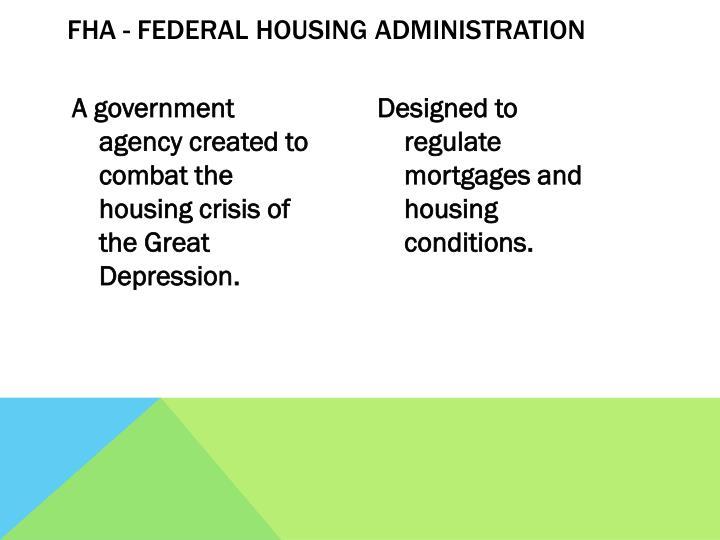 FHA - Federal Housing Administration