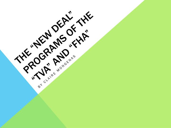 The new deal programs of the tva and fha