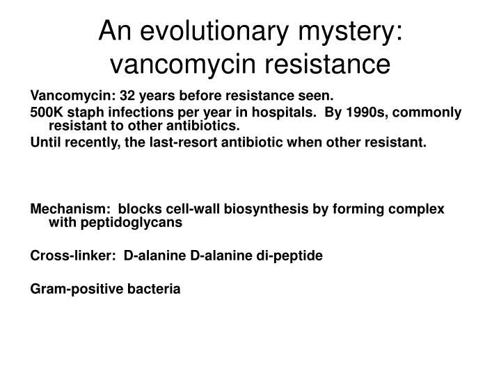 An evolutionary mystery:  vancomycin resistance