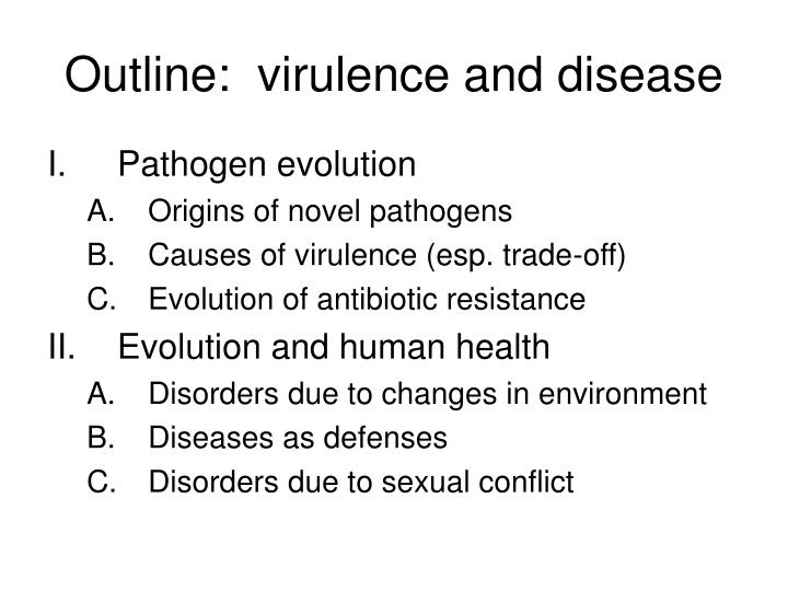 Outline virulence and disease