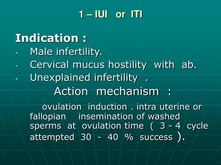 1 – IUI   or  ITI