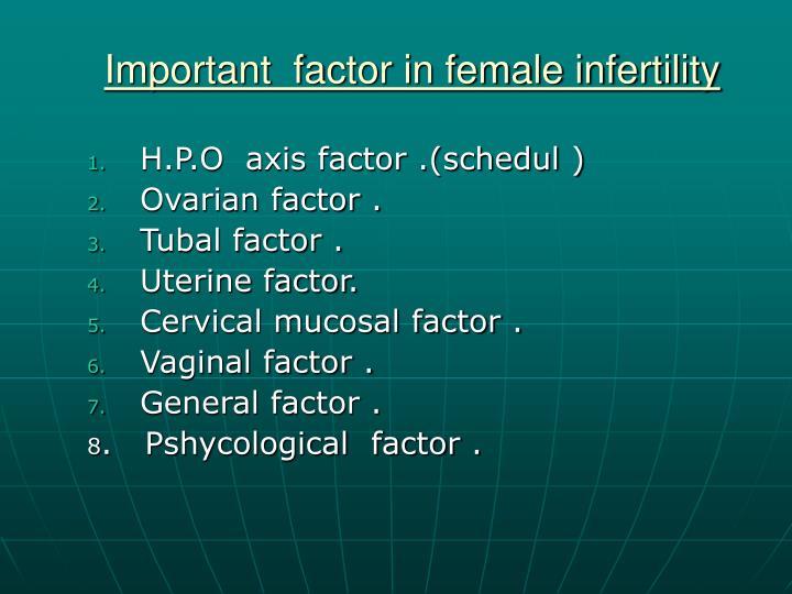 Important  factor in female infertility