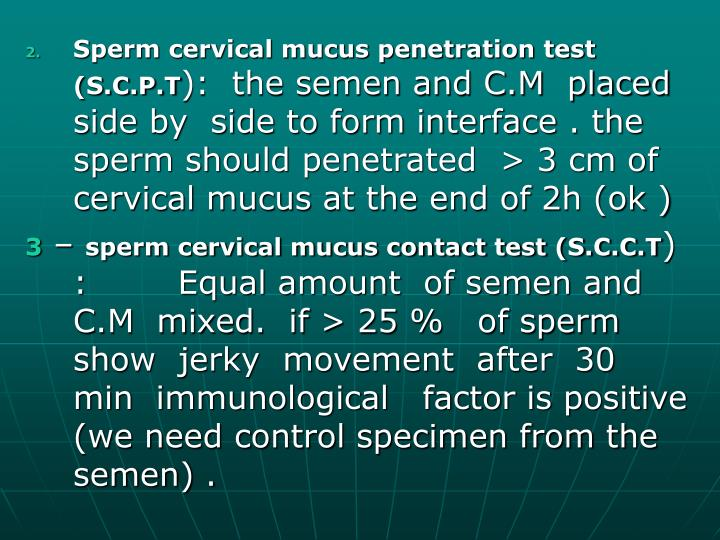 Sperm cervical mucus penetration test (S.C.P.T