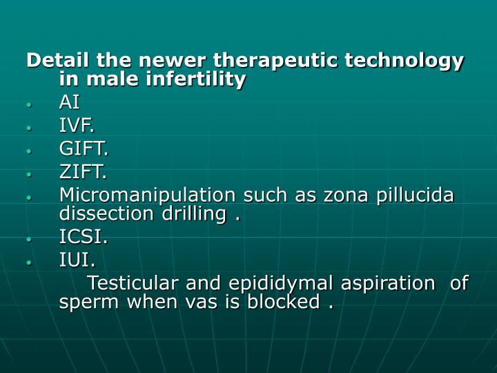 Detail the newer therapeutic technology  in male infertility