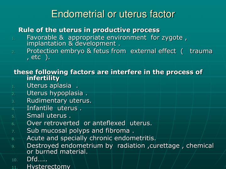 Endometrial or uterus factor