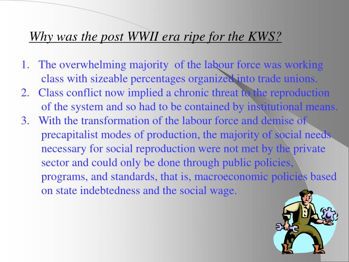 Why was the post WWII era ripe for the KWS?