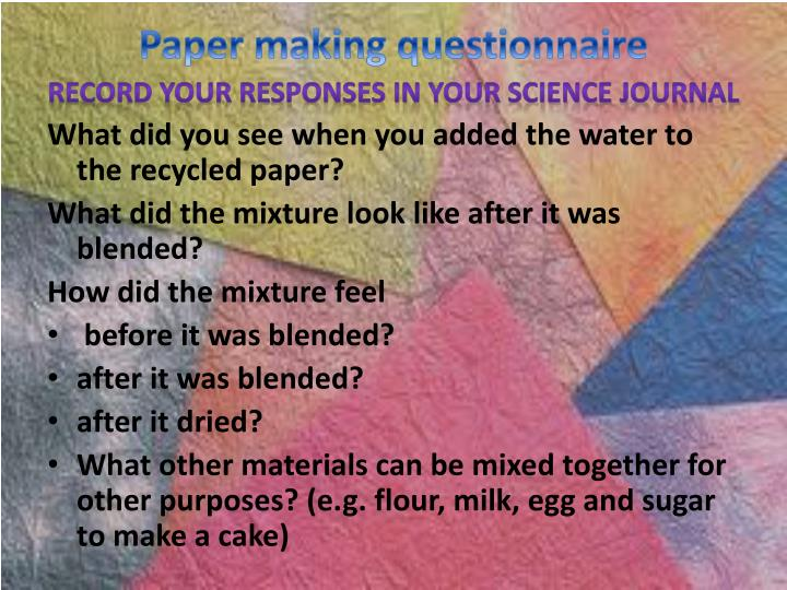 Paper making questionnaire