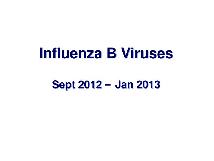 Influenza B