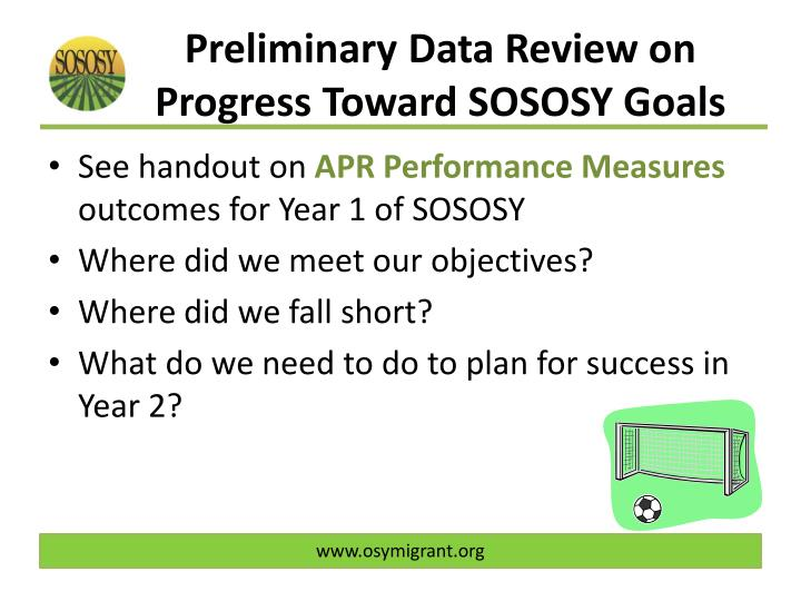 Preliminary Data Review on Progress Toward SOSOSY Goals