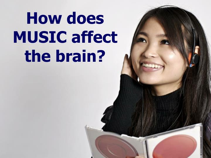 How does MUSIC affect the brain?