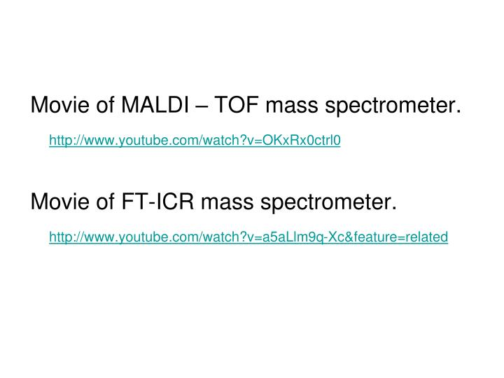Movie of MALDI – TOF mass spectrometer.
